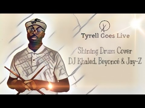 Shining - DJ Khaled, Beyoncé & Jay-Z (Drum Cover) Explicit #TyrellGoesLive