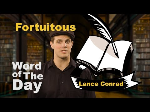 Fortuitous - Word of the Day with Lance Conrad