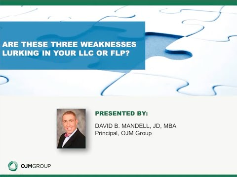 Are These Three Weaknesses Lurking in Your LLC or FLP?