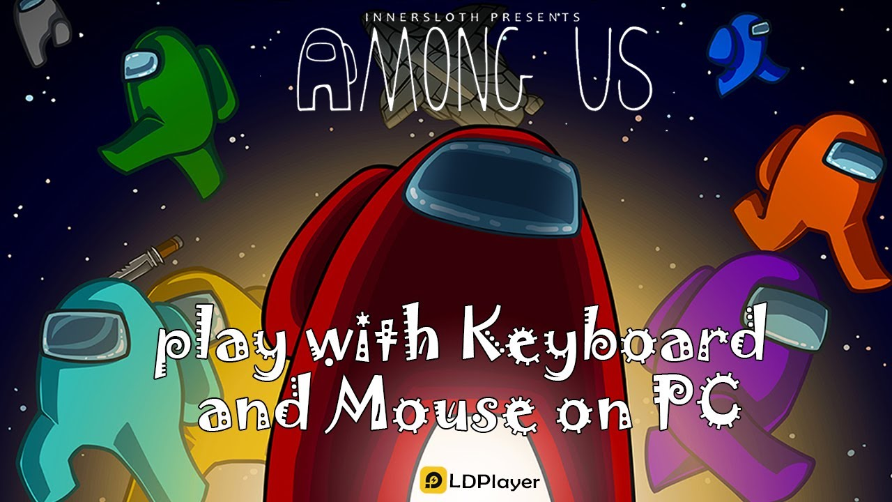 Download Play Among Us On Pc With Emulator 100 Free