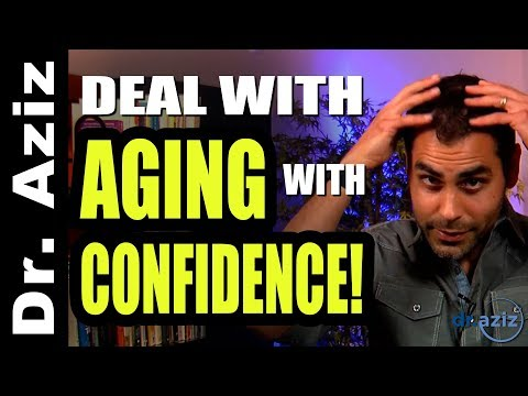 How To Deal With Aging With Complete Self-Confidence!
