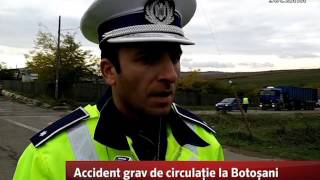 Accident grav de circulatie la Botosani