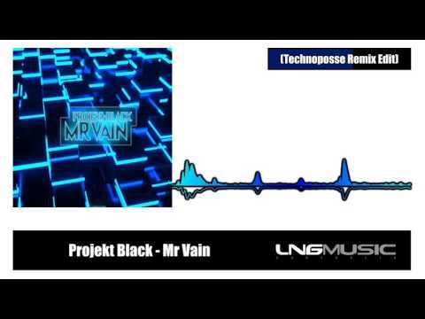 Projekt Black - Mr Vain (Technoposse Remix Edit)