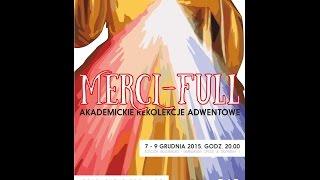 Merci-Full | Dzień 3 | Homilia 3 | Akademickie Rekolekcje Adwentowe