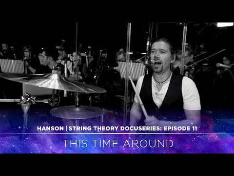 HANSON - STRING THEORY Docuseries - Ep. 11: This Time Around