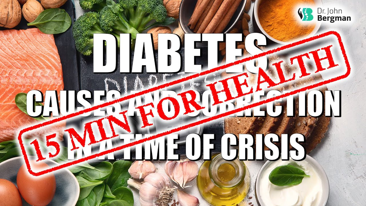 Diabetes Causes And Correction In A Time Of Crisis 15 Min For Health Youtube