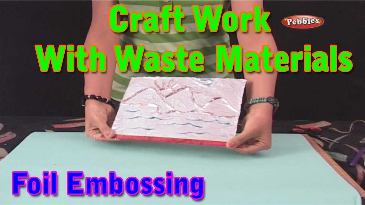 Foil embossing craft work with waste materials learn for Waste material craft works