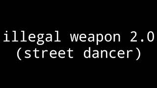 Illegal weapon 2.0 (street dancer) lyrics