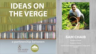 Ideas on the Verge: Sam Chaib on Millennials Stepping Up
