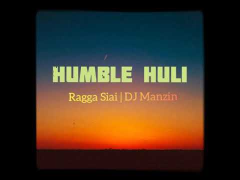 Humble Huli (2019 PNG Music)  _DJ_Manzin_ft_Ragga_Siai
