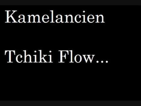 kamelancien tchiki flow