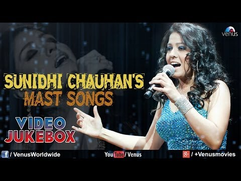 Best Of Sunidhi Chauhan   Mast Bollywood Songs   Video Jukebox