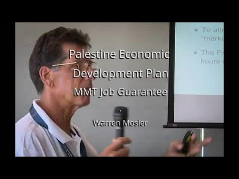 Palestine Economic Development Plan MMT Job Guarantee  Warren Mosler