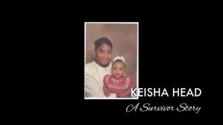 Repeat youtube video Keisha Head: A Survivor Story