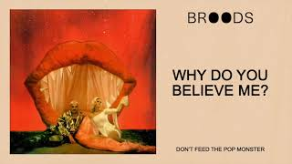 BROODS - Why Do You Believe Me? (Official Audio)
