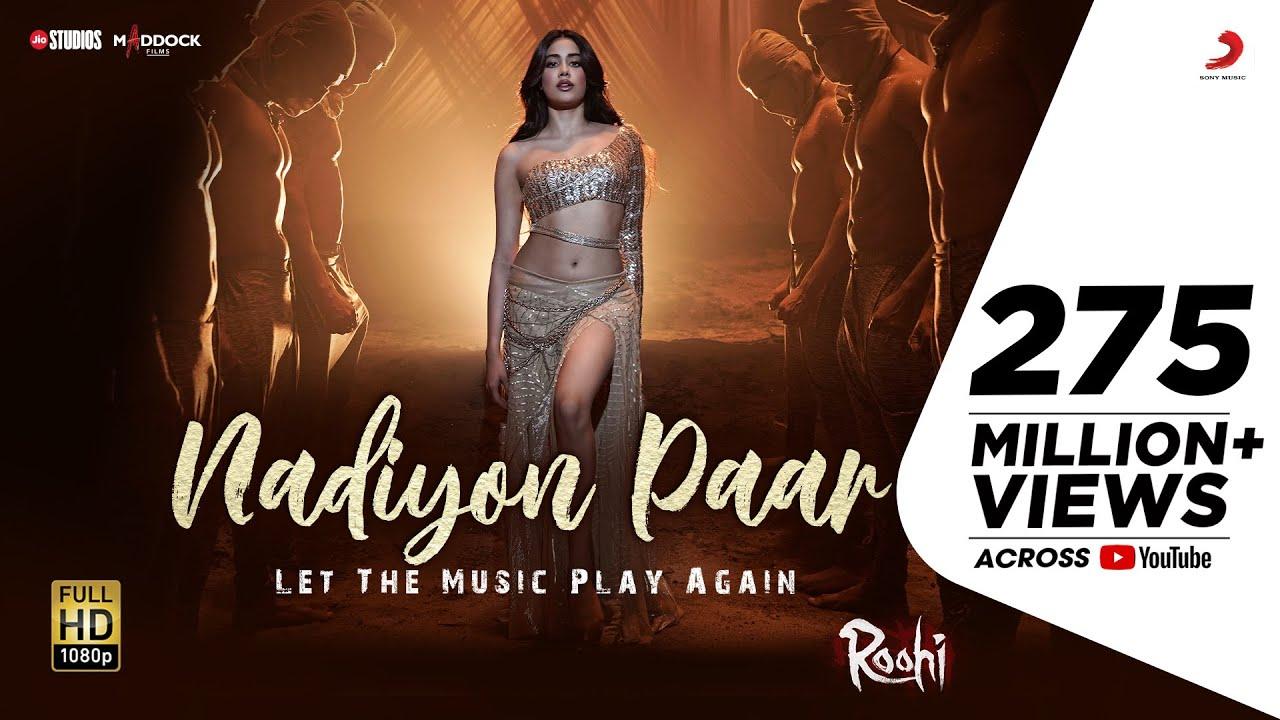 Nadiyon Paar (Let the Music Play Again) – Roohi | Janhvi | Sachin-Jigar | Rashmeet, Shamur, IP Singh
