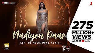Nadiyon Paar (Let the Music Play) - Roohi | Janhvi | Sachin-Jigar | Rashmeet, Shamur, IP |11th March