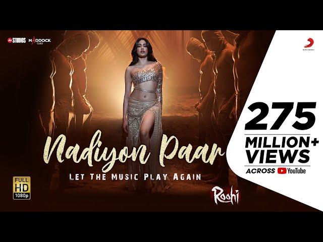 Nadiyon Paar (Let the Music Play) – Roohi | Janhvi | Sachin-Jigar | Rashmeet, Shamur, IP Singh