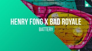 Henry Fong x Bad Royale - BATTERY