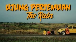The Rain - Ujung Pertemuan (Lirik)
