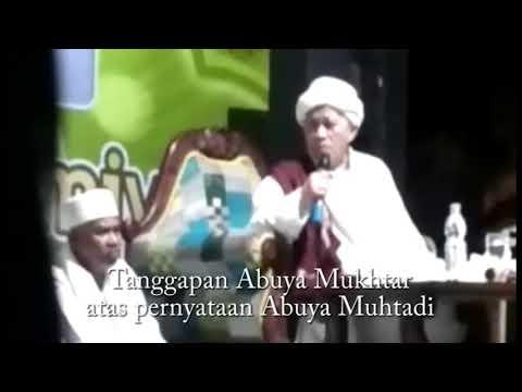 Tanggapan KH. Abuya Abdulloh Mukhtar atas Pernyataan Abuya Muhtadi