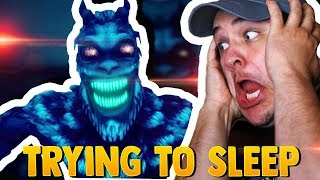 HOW CAN I SLEEP WITH ALL THIS SPOOKY SHIZZ HAPPENING?! | Try To Fall Asleep