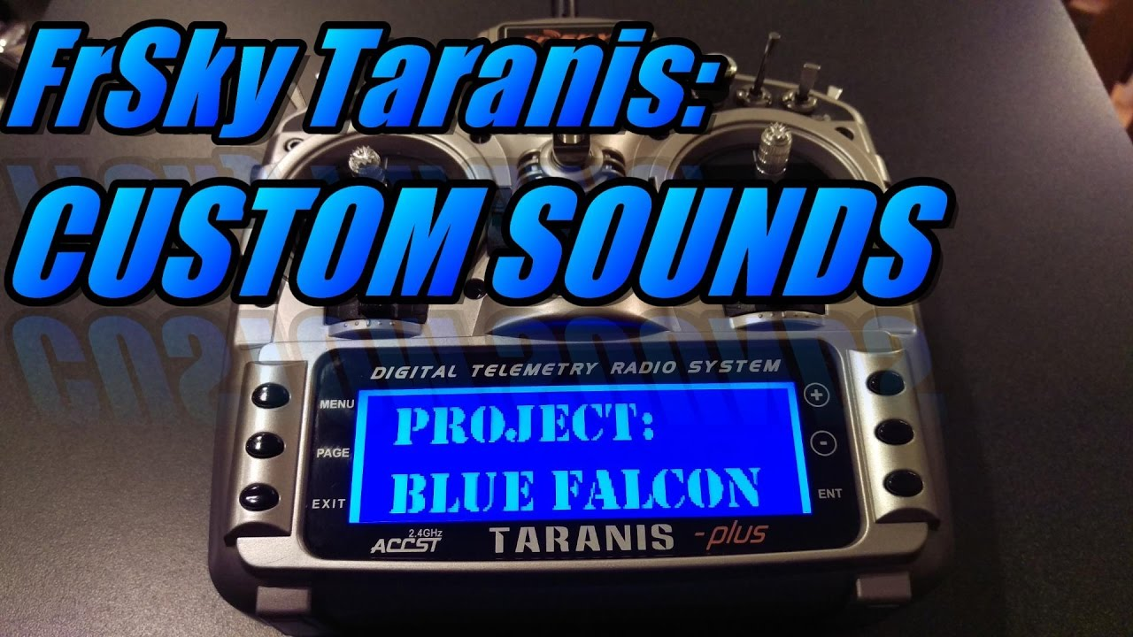 Taranis X9D: Custom Sound Packs
