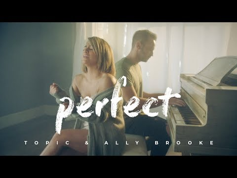 TOPIC & ALLY BROOKE - PERFECT (OFFICIAL VIDEO)