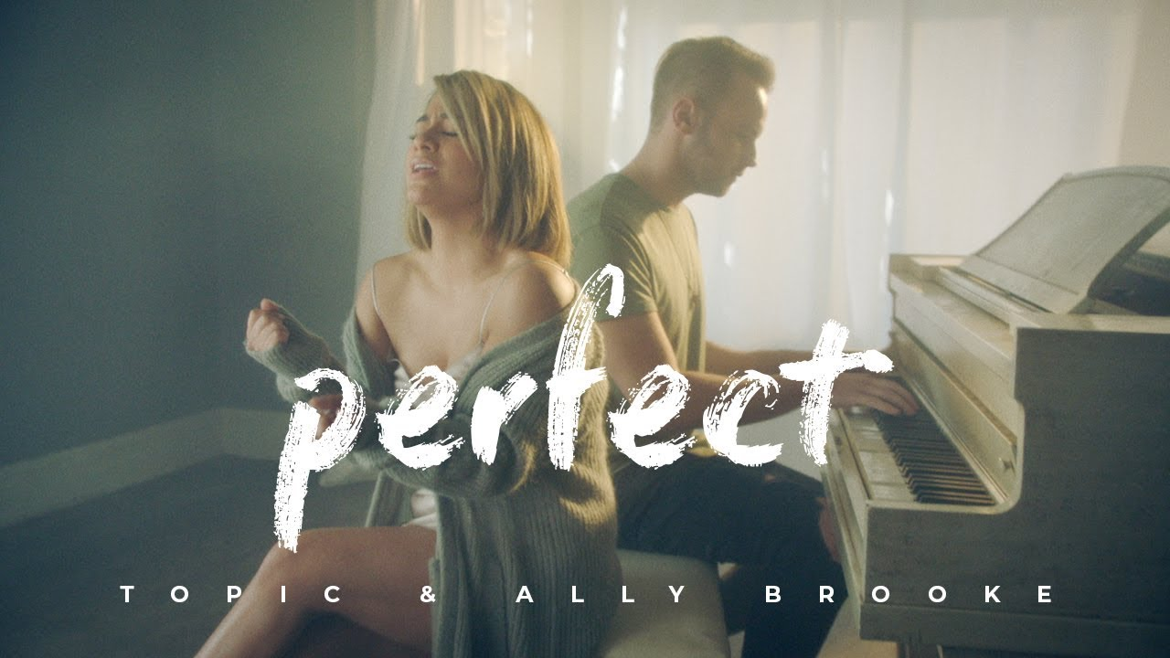 Picture Perfect Topic Ally Brooke Perfect Official Video