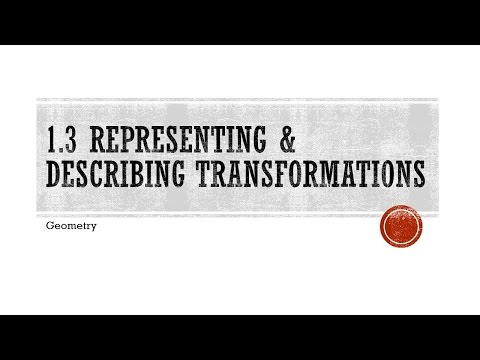 1.3 Representing and Describing Transformations