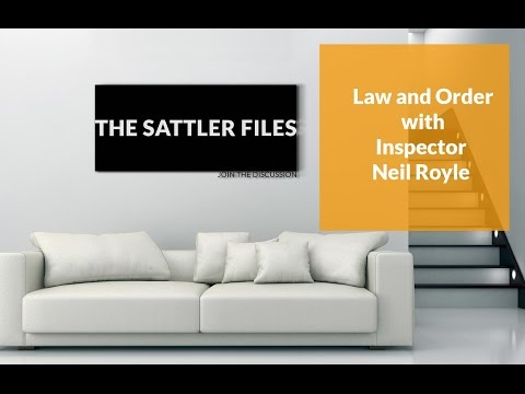 Law and Order with Inspector Neil Royle | The Sattler Files Show (Podcast)