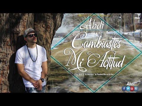 Abdi | Cambiaste Mi Actitud | Letra/Lyric (Reggaeton Cristiano 2016-2017)