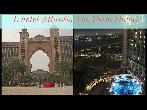 L'hotel Atlantis The Palm Dubai