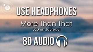 Baixar Lauren Jauregui - More Than That (8D AUDIO)