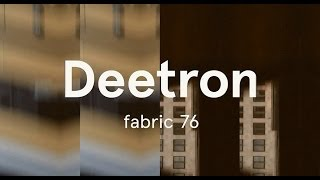Slot into fabric 76: Deetron