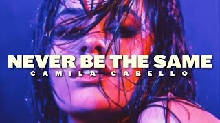 Baixar Camila Cabello — Never Be The Same (Radio Edit) ♔ Letra en Español