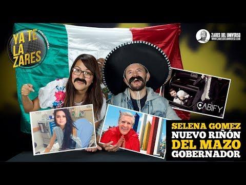 Del Mazo Gobernador. Selena Gomez Nuevo Riñón. Ya Te La Zares.