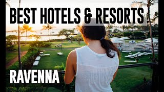 Best Hotels and Resorts in Ravenna, Italy