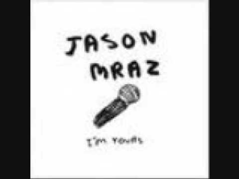 Im Yours  - Jason Mraz