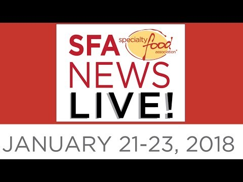 SFA News LIVE at the Winter Fancy Food Show 2018 - DAY 1