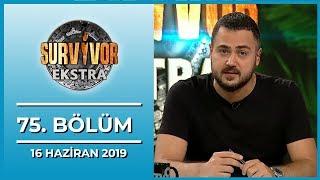 Survivor Ekstra 75. Bölüm - 16 Haziran 2019