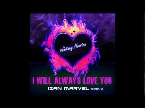 Whitney Houston - I will always love you 2012 (The Best Remix)