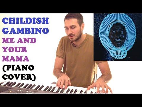 Childish Gambino - Me And Your Mama (Piano Cover )