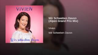 Wir Schweben Davon (Alpen Grand Prix Mix)