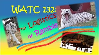 "WATC Ep. 132 - ""The Logistics of Ramble"""
