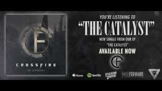 Crossfire - The Catalyst