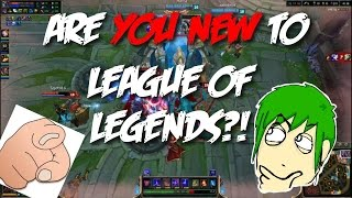 ARE YOU NEW TO LEAGUE OF LEGENDS?!