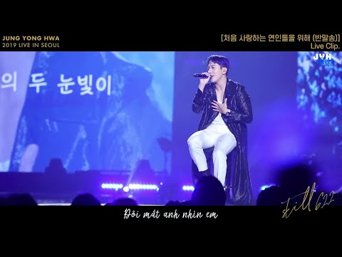 [Vietsub] Jung Yong Hwa - For First Time Lovers (Banmal Song) Live @STILL 622 In Seoul {JYHeffectvn}