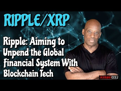 Ripple/XRP Ripple: Aiming to Upend the Global Financial System With Blockchain Tech