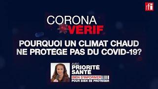 NON, un climat chaud ne protège pas du Covid-19 ! CoronaVérif #1